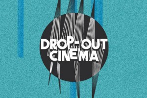 Drop-Out Cinema